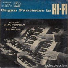 Discos de vinilo: SHAY TORRENT & RALPH BELL - ORGAN FANTASIES IN HI FI - EP DE VINILO EDICION ESPAÑOLA. Lote 175442813