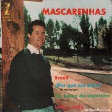 Discos de vinilo: MASCARENHAS - BRAZIL / ¿POR QUE ME DEJAS? / NA BAIXA DO SAPATEIRO .....EP ZAFIRO DE 1962 RF-4118. Lote 175453492