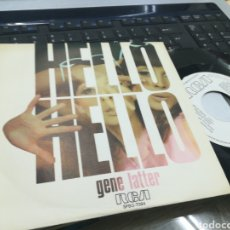 Discos de vinilo: GENE LATTER SINGLE PROMOCIONAL HELLO HELLO ESPAÑA 1977. Lote 175504102