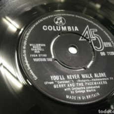 Discos de vinilo: GERRY AND THE PACEMAKERS SINGLE YOU'LL NEVER WALK ALONE U.K. 1963. Lote 175524083