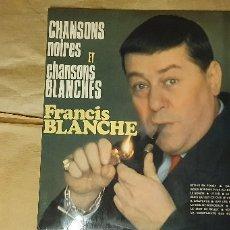 Discos de vinilo: FRANCIS BLANCHE ?– CHANSONS NOIRES ET CHANSONS BLANCHES SELLO: MONDIO MUSIC ?– MM 42 FORMATO: VINYL. Lote 175529922