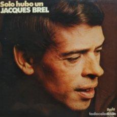 Discos de vinilo: •SOLO HUBO UN JACQUES BREL / LP MOVIEPLAY 1978. Lote 175536015