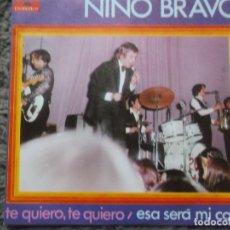 Discos de vinilo: NINO BRAVO-TE QUIERO, TE QUIERO-ESA SERA MI CASA. Lote 175538104