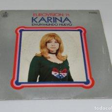 Dischi in vinile: SINGLE - KARINA - EN UN MUNDO NUEVO - EUROVISIÓN 71 - 1971. Lote 175556532