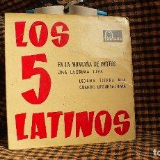 Discos de vinilo: LOS 5 LATINOS-EN LA MONTAÑA DE IMITOS, UNA LAGRIMA TUYA, LEJANA TIERRA MIA, CUANDO LLEGUE LA LLUVIA,. Lote 175558329