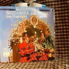Discos de vinilo: AUTENTICAS SEVILLANAS ROCIERAS CON TAMBORIL- RAFAEL RUIZ Y ANTONIO ROMERO, ARIOLA 1971 --. Lote 175559009