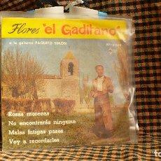Discos de vinilo: FLORES EL GADITANO - ROSAS MORENAS, NO ENCONTRARAS NINGUNO, MALAS FATIGAS PASES, VOY A RECORDARLES -. Lote 175559363