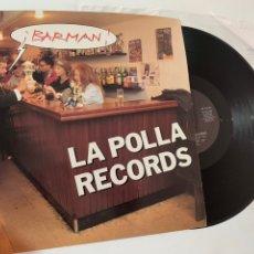 Discos de vinilo: DISCO LP VINILO LA POLLA RÉCORDS BARMAN EDICION ORIGINAL 1991. Lote 175562198