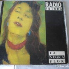 Discos de vinilo: RADIO FUTURA LA NEGRA FLOR. Lote 175566682