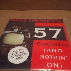 Discos de vinilo: SG BRUCE SPRINGSTEEN : 57 CHANELS ( 2 VERSIONES ). Lote 175594720