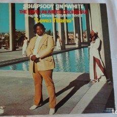 Discos de vinilo: BARRY WHITE LP RHAPSODY IN WHITE THE LOVE UNLIMITED ORCHESTRA 1974 SPAIN. Lote 175605209
