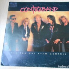 Discos de vinilo: CONTRABAND, SG, ALL THE WAY FROM MEMPHIS + 1, AÑO 1991 MADE IN GERMANY. Lote 175620657