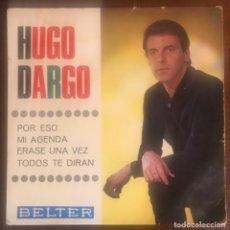 Discos de vinilo: HUGO DARGO EP BELTER 1965 POR ESO, MI AGENDA ETC TOP YEYE ADOLFO VENTAS. Lote 175623093
