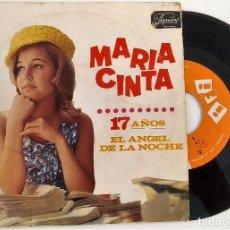 Disques de vinyle: SINGLE MARIA CINTA: 17 AÑOS, EL ANGEL DE LA NOCHE, ESPAÑA, FESTIVAL BENIDORM 1967, (VG_VG+) MUY RARO. Lote 175679800