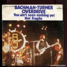 Discos de vinilo: BACHMAN TURNER OVERDRIVE. NOT FRAGILE. MERCURY 1975. SP. BUENO . Lote 175685952