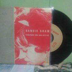 Discos de vinilo: SANDIE SHAW HAND IN GLOVE SINGLE SPAIN 1984 PDELUXE. Lote 175757799