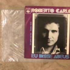 "Discos de vinilo: ROBERTO CARLOS ""EU DISSE ADEUS"" (CBS 1975). MAXI SINGLE VINILO.. Lote 175758313"