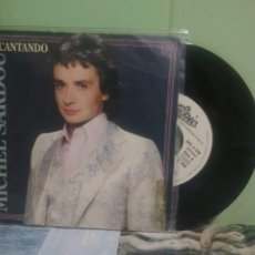 Discos de vinilo: MICHEL SARDOU CANTANDO SINGLE SPAIN 1981 PDELUXE. Lote 175777039