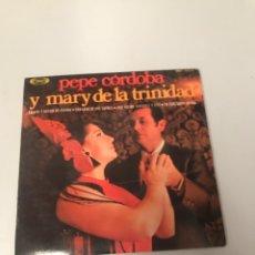 Discos de vinilo: PEPE DE CÓRDOBA Y MARI DE TRINIDAD. Lote 175813463