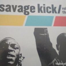 Discos de vinilo: SAVAGE KICK VOLUME THREE LP VARIOS. Lote 175840970