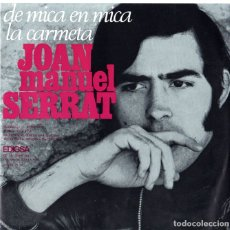 Discos de vinilo: JOAN MANUEL SERRAT *** DE MICA EN MICA / LA CARMETA *** SINGLE AÑO 1969. Lote 175855305