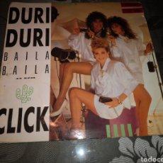 Discos de vinilo: CLICK DURI DURI (BAILA BAILA) MAXI-SINGER ESPAÑA 1988 DIFÍCIL DE ENCONTRAR. Lote 175867635