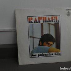 Discos de vinilo: RAPHAEL - DOS PALOMITAS / ELLA (SINGLE ESPAÑOL, HISPAVOX 1969). Lote 175877095