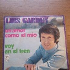 Discos de vinilo: LUIS GARDEY - UN AMOR COMO EL MIO / VOY EN EL TREN (SINGLE ESPAÑOL, PHILIPS 1970). Lote 175884348