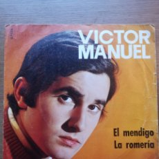 Discos de vinilo: VÍCTOR MANUEL – EL MENDIGO / LA ROMERIA. Lote 175885080