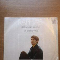 Discos de vinilo: RAPHAEL – ALELUYA DEL SILENCIO / LOS PELEGRINITOS. Lote 175885584