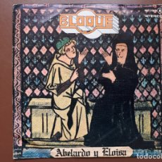 Discos de vinilo: BLOQUE - ABELARDO Y ELOISA - CHAPA DISCOS - 1978. Lote 144664634