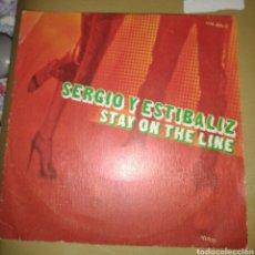 Discos de vinilo: SERGIO Y ESTÍBALIZ - STAY ON THE LINE. Lote 175901333
