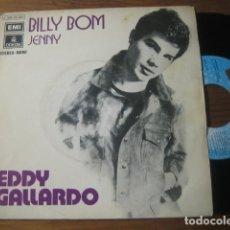 Discos de vinilo: EDDY (MIGUEL) GALLARDO - BILLY BOM ****** RARO SINGLE 1972 PROMO RAMON FARRAN. Lote 175944032