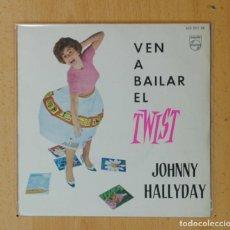 Discos de vinilo: JOHNNY HALLYDAY - VEN A BAILAR EL TWIST - VIENS DANSER LE TWIST + 3 - EP. Lote 175957277