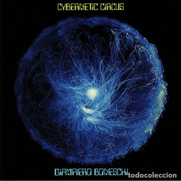 GIAMPIERO BONESCHI - CYBERNETIC CIRCUS - 2018 CHAPTER 1 / VINILISSSIMO 180 GRAM VINYL REISSUE (Música - Discos - LP Vinilo - Electrónica, Avantgarde y Experimental)