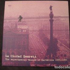 Discos de vinilo: VARIOUS - LA CIUDAD SECRETA. THE EXPERIMENTAL SOUNDS OF BARCELONA 1971-1991 - 3XLP. Lote 175996068