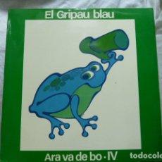 Discos de vinilo: ARA VA DE BO IV -EL GRIPAU BLAU -. Lote 176011972