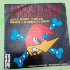 Discos de vinilo: LOQUILLO Y TROGLODITAS - SINGLE PROMOCIONAL CADILLAC SOLITARIO 33 RPM - HISPAVOX 1989 - MUY DIFICIL. Lote 176051275