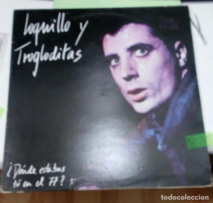 LOQUILLO Y TROGLODITAS - ¿DONDE ESTABAS TU EN EL 77? - 3 CIPRESES 1984 ORIGINAL - CON HOJA DE TEXTOS (Música - Discos de Vinilo - EPs - Grupos Españoles de los 70 y 80)
