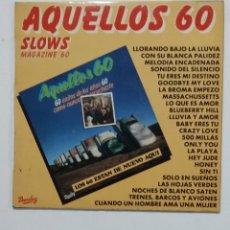 Discos de vinilo: AQUELLOS 60, SLOWS MAGAZINE 60. VARIOS ARTISTAS. TDKDA61. Lote 176066507
