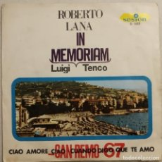 Discos de vinilo: ROBERTO LANA – CIAO AMORE CIAO - SINGLE SPAIN SAN REMO 1967. Lote 176085575