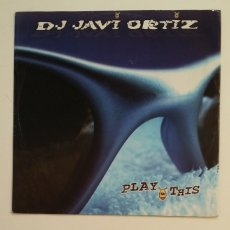 Discos de vinil: DJ. JAVI ORTI. PLAY THIS. MAXI SINGLE. TDKDA62. Lote 176117547