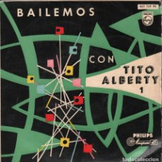 Discos de vinilo: TITO ALBERTY - BAILEMOS CON TITO ALBERTY 1 / EP PHILIPS RF-4124 BUEN ESTADO. Lote 176153808