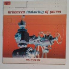 Discos de vinilo: BREEEZZE FEATURING DJ PERAN. OUT OF MY LIFE. MAXI SINGLE. TDKDA62. Lote 176191065