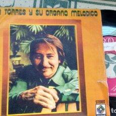 Disques de vinyle: SINGLE (VINILO) DE JUAN TORRES Y SU ORGANO MELODICO AÑOS 70. Lote 176194783