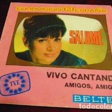 Discos de vinilo: SALOMÉ - VIVO CANTANDO - SINGLE EUROVISION 1969. Lote 176195739