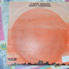 Discos de vinilo: CLAUDIO BAGLIONI, SABADO POR LA TARDE. Lote 176204875
