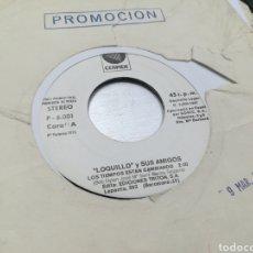 Discos de vinilo: LOQUILLO Y SUS AMIGOS SINGLE PROMOCIONAL LOS TIEMPOS ESTAN CAMBIANDO 1981 ESCUCHADO. Lote 176207019