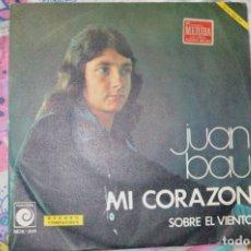 Discos de vinilo: JUAN BAU, MI CORAZON. Lote 176208353