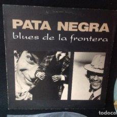 Discos de vinilo: PATA NEGRA - BLUES DE LA FRONTERA LP SPAIN 1987. Lote 176237068